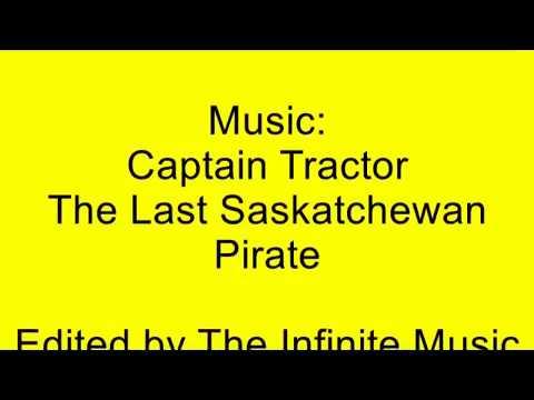 Captain Tractor - The Last Saskatchewan Pirate Lyrics