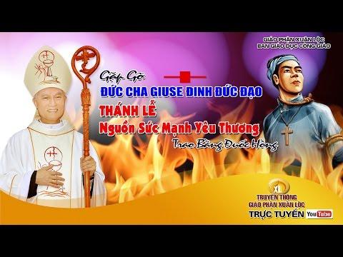 Gặp Gỡ Đức Cha Giuse và Thánh Lễ Tạ Ơn Ngày Bổn Mạng Chân Phước ANRÊ PHÚ YÊN - film HD