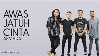 Download Lagu Armada - Awas Jatuh Cinta (Lirik) mp3