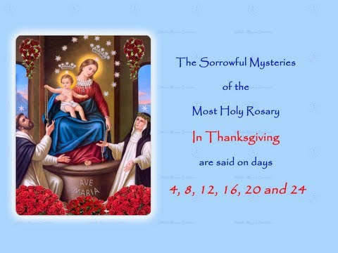 The Sorrowful Mysteries ~ In Thanksgiving ~ Annual 54 Day Rosary Novena