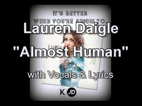 "Lauren Daigle ""Almost Human"" With Vocals & Lyrics - YouTube"