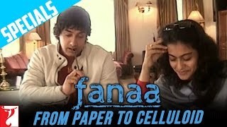 Video Fanaa - From Paper To Celluloid | Aamir Khan | Kajol download MP3, 3GP, MP4, WEBM, AVI, FLV Maret 2018