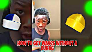 How to Get Waטes Without a Du-rag Tutorial