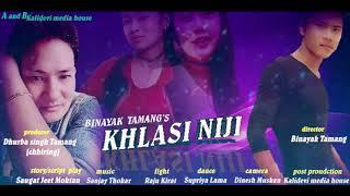 KHLASI NIJI OST | New Tamang Movie Song-2018 by Amrit Lama | Film By Binayak Tamang