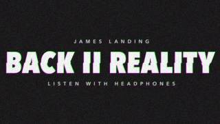 James Landing - Back II Reality (House Track)