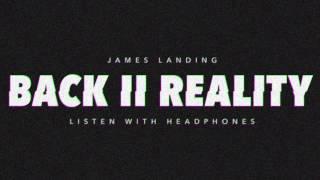 James Landing - Back II Reality (House Track)