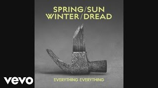 Everything Everything - Spring / Sun / Winter / Dread (Official Audio)