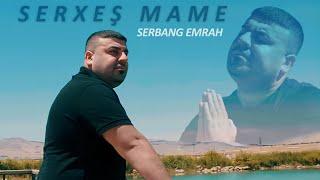SERBANG EMRAH  SERXWEŞ MAME 4K Resimi