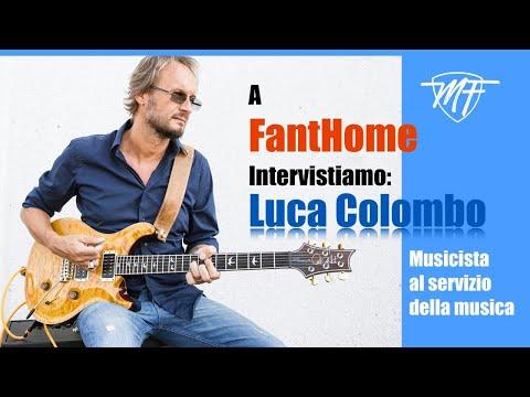 A FantHome intervistiamo: Luca Colombo - musicista al servizio della musica