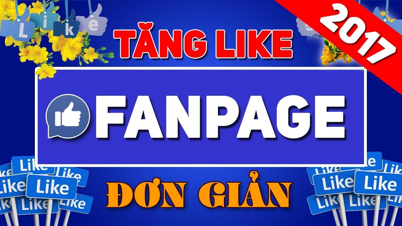 Cách Tăng Like Fanpage Hiệu quả với Bán Hàng Online || 2017