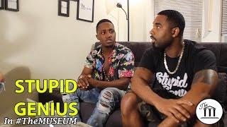 Stupid Genius Playing With Majors | #TheMUSEUM TV