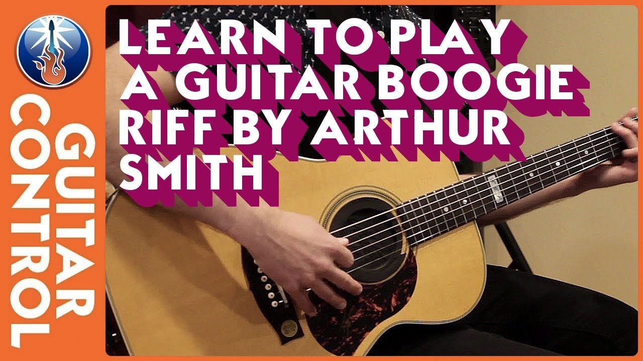 Learn To Play A Guitar Boogie Riff By Arthur Smith Youtube
