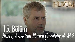 Hazar, Azize'nin planını çözebilecek mi? - Hercai 15. Bölüm