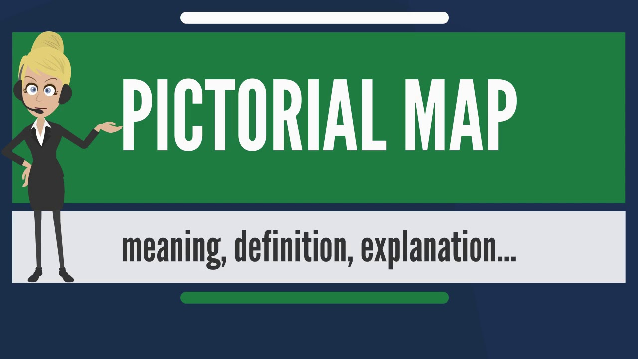 What is PICTORIAL MAP? What does PICTORIAL MAP mean? PICTORIAL MAP Map Meaning on