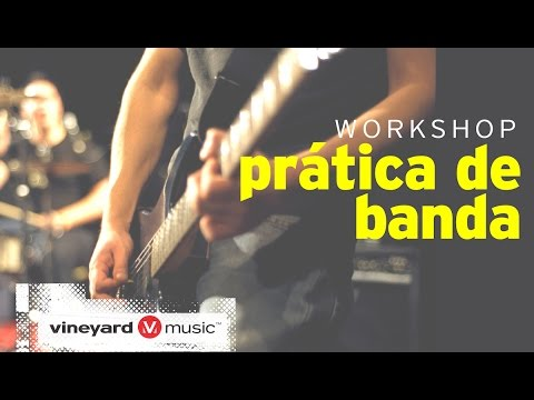 Workshop Prática de Banda com Ministério Vineyard