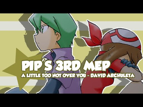 PIP MEP'3 { A Little Too Not Over You }