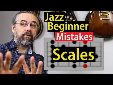 Jazz Beginner Mistakes - How To Learn Scales