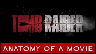 Tomb Raider (2018) Review   Anatomy of a Movie