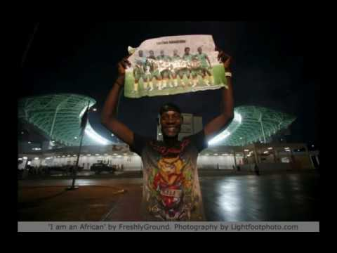 'I am an African' by Freshlyground. African football fans slideshow.