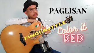PAGLISAN by Color it red (Fingerstyle Guitar Cover) w/ lyrics