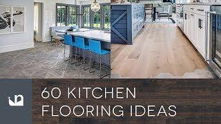 60 Kitchen Flooring Ideas