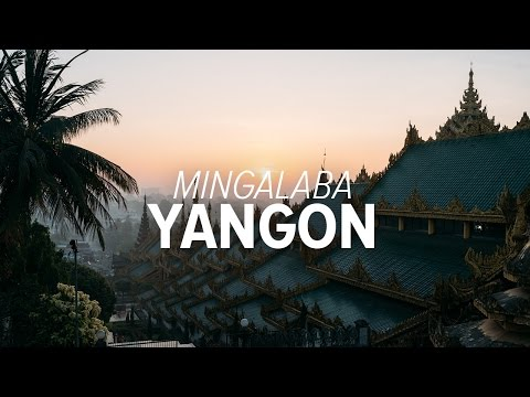 Frames of Yangon - Mingalaba - First stop in Myanmar