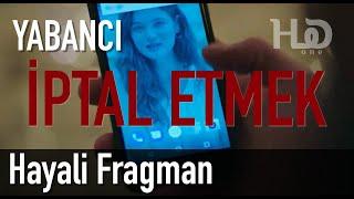 Yabancı 1. Bölüm Fragman