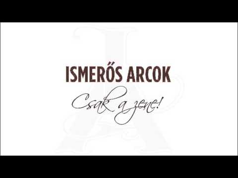 Ismerős Arcok - Fuss! (Csak a zene! - 2015) - dalszöveggel