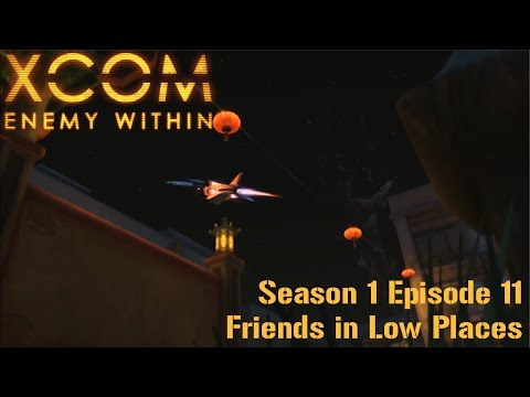 XCOM: EW Episode 11 - Friends in Low Places
