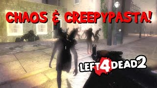 CHAOS & CREEPYPASTA! L4D2 Mods & Funny Moments Gameplay, Multiplayer (Left 4 Dead 2 PC 2017)