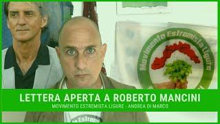 LETTERA APERTA A ROBERTO MANCINI - Movimento Estremista Ligure - Andrea Di Marco