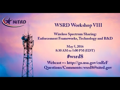Wireless Spectrum Sharing: Enforcement Frameworks, Technology and R&D (Workshop VIII)