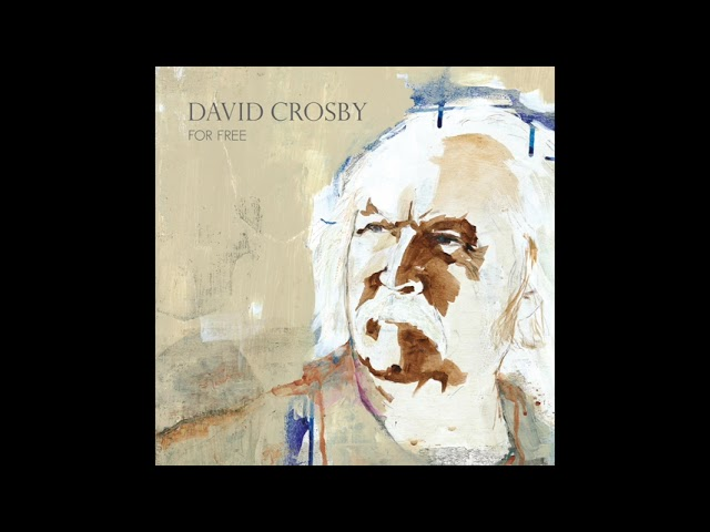 David Crosby - I Won't Stay For Long