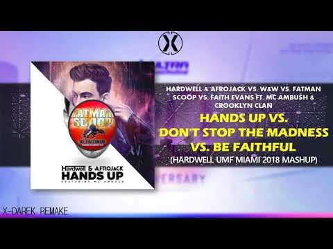 Hands Up Vs Don't Stop The Madness Vs Be Faithful (Hardwell UMF Miami 2018 Mashup) (X-Darek Remake)