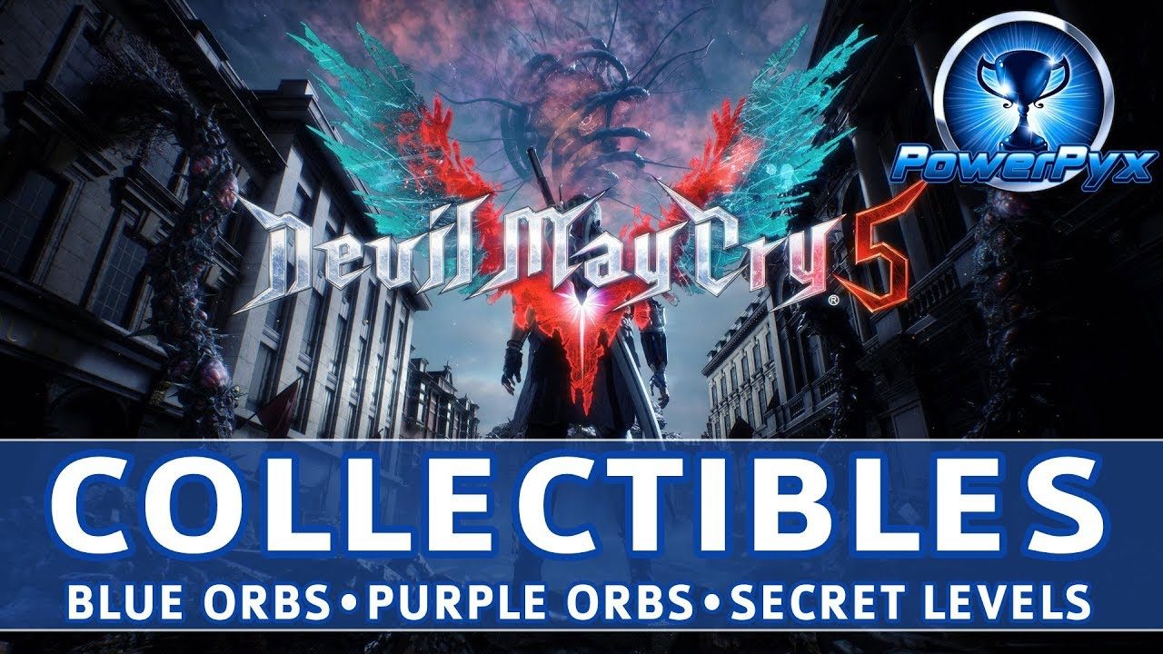 Devil May Cry 5 All Collectible Locations (Blue Orbs, Purple