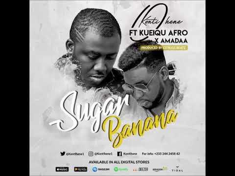 Kontihene - Sugar Banana (feat. Kueiqu Afro & Nshona Music)