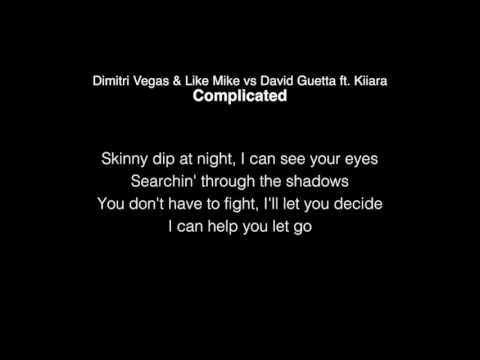 Dimitri Vegas & Like Mike vs David Guetta feat. Kiiara - Complicated Lyrics