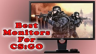 Best Monitors For CS:GO in 2018
