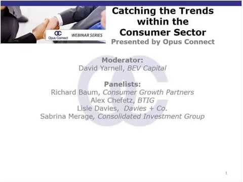Opus Connect Webinar:  Catching the Trends within the Consumer Sector