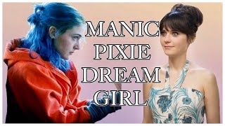 Why I Hate The Term Manic Pixie Dream Girl