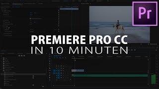 Adobe PREMIERE PRO CC Einstieg in nur 10 MINUTEN - Tutorial Deutsch