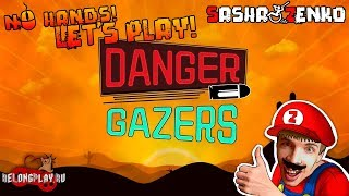 Danger Gazers Gameplay (Chin & Mouse Only)