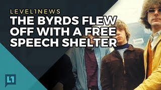 Level1 News June 6th, 2017: The Byrds Flew Off With A Free Speech Shelter