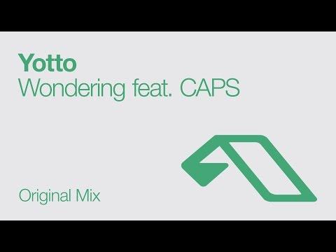 Yotto - Wondering feat CAPS