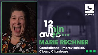 12 min avec - MARIE RECHNER