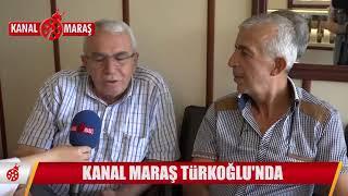 Kanal maraş Türkoğlu'nda...