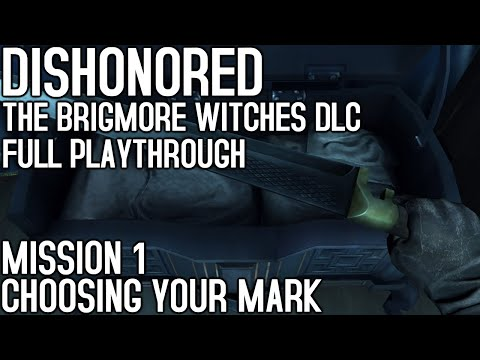 Dishonored  The Brigmore Witches DLC Playthrough - Choosing Your Mark |