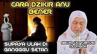 Download lagu ABUYA UCI | CARA DZIKIR ANU BENER SUPAYA TE DI GANGGU SYETAN