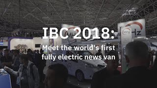 IBC 2018: Meet the world's first fully electric news van