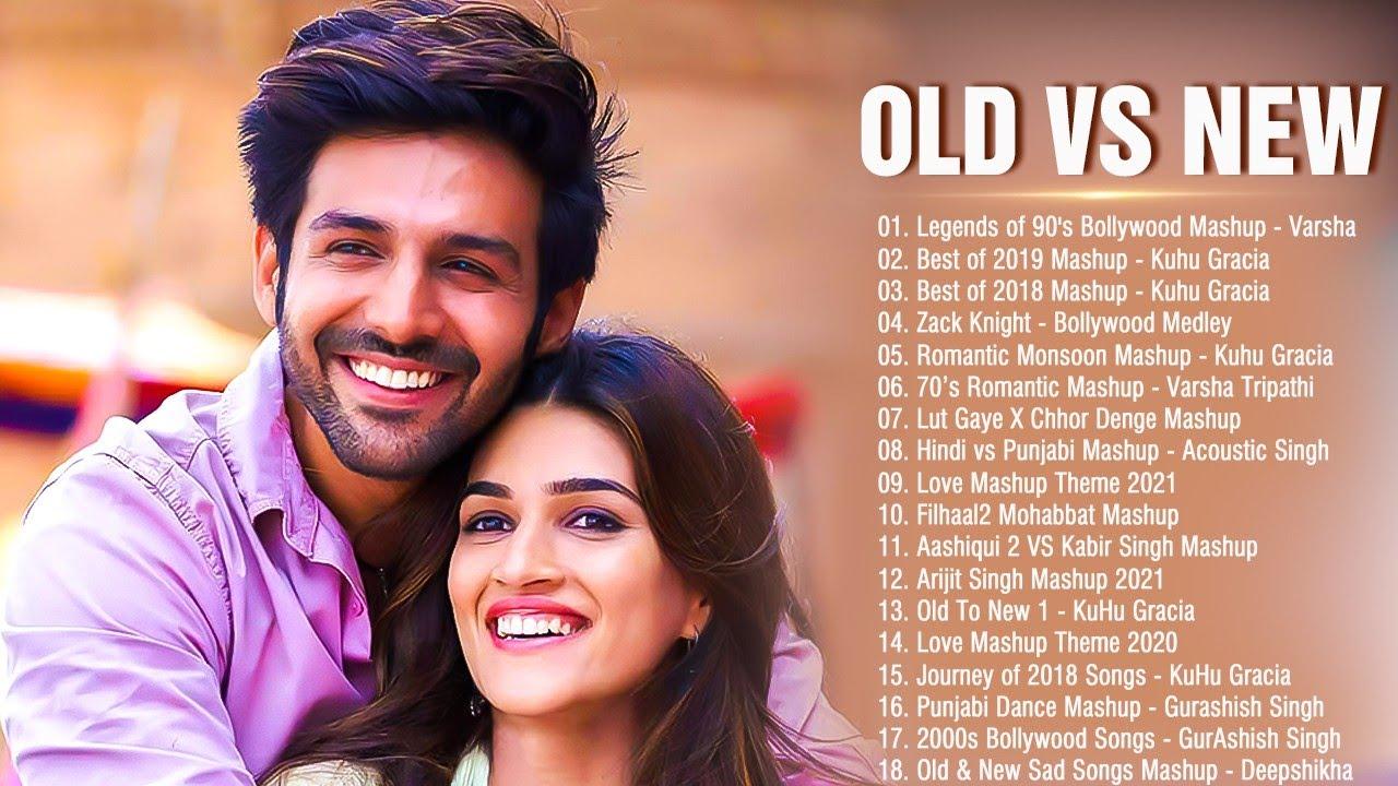 Old VS New Bollywood Mashup Songs   Best Bollywood Songs Mashup   Romantic HINDI Mashup Songs 2021